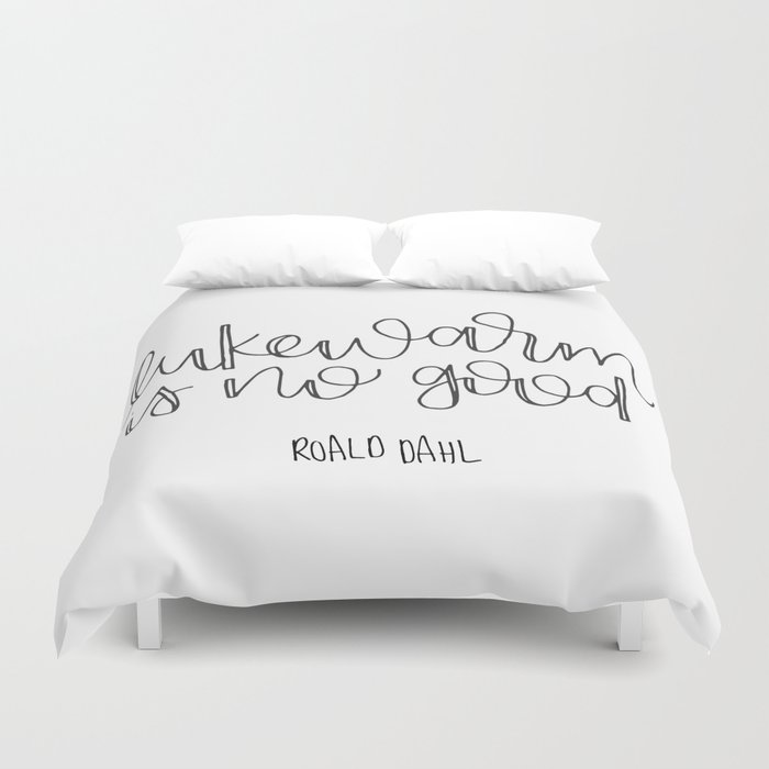 Lukewarm Is No Good Duvet Cover