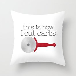 This Is How I Cut Carbs Throw Pillow