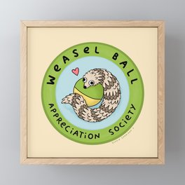 Weasel Ball Appreciation Society Framed Mini Art Print