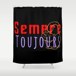Sempre Toujours Shower Curtain