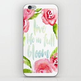 Live Life in Full Bloom iPhone Skin