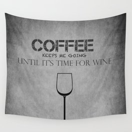 Coffee and Wine! Wall Tapestry