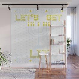 Let's Get Lit Wall Mural