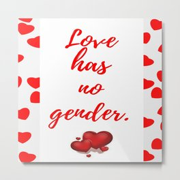 Love has no gender Metal Print