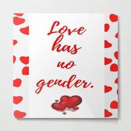 Love has no gender Metal Print