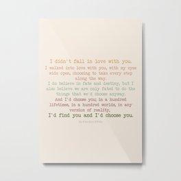 I'd choose you 3 #quotes #love #minimalism Metal Print