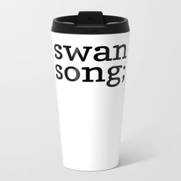 swan song Metal Travel Mug