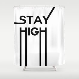 stay high Shower Curtain