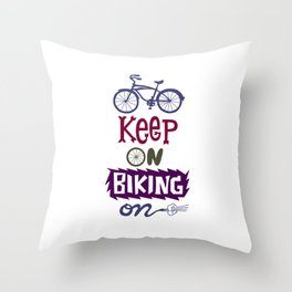 Keep On Riding On Throw Pillow