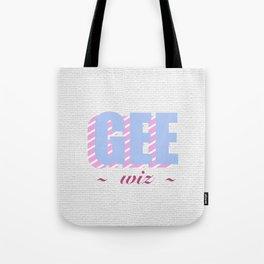 Gee Wiz Tote Bag