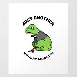 Monday Morning Art Print