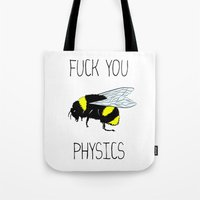 physics Tote Bags featuring Physics sucks by Babatunde993