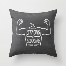 Be Strong & Courageous (White Version) Throw Pillow