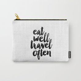 Eat Well Travel Often black and white typography poster black-white design bedroom wall home decor Carry-All Pouch