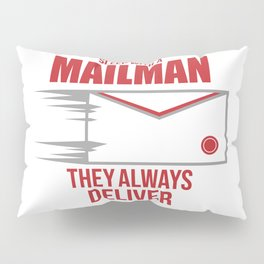 Postal Worker Funny Sleep With Mailman Deliver Mail Gift Pillow Sham