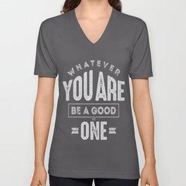 Be a Good One - Motivation Unisex V-Neck