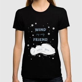 Wind My Only Friend T-shirt