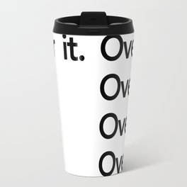 over it Travel Mug
