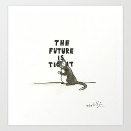 The Future Is Tight Art Print
