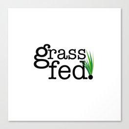 Grass Fed Canvas Print