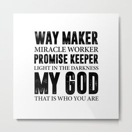 WAY MAKER MIRACLE WORKER Metal Print
