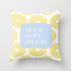 You're My Favorite Work of Art Throw Pillow