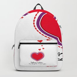 Love Text. Heart with Purple Outline. Dotted Red Hearts. Nothing Matters as long as I have You Backpack
