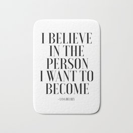 I Believe In The Person I Want To Become, Fashion Wall Art,Fashion Print,Fashion Decor,Fashionista,P Bath Mat
