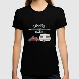 NEVER STOP EXPLORING - CAMPERS GONNA CAMP T-shirt