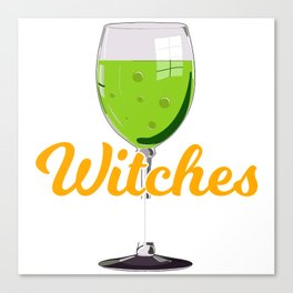 "Glass Of A Green Poisonous Wine  ""Witches Be Sippin'"" T-shirt Design Creepy Spooky Happy Halloween Canvas Print"