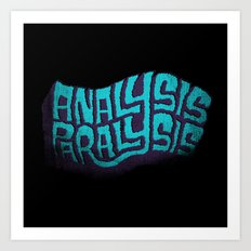 Analysis Paralysis  Art Print
