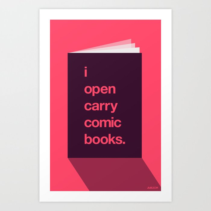 I Open Carry Comic Books Art Print