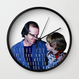 I love you more than anything else in the whole world Wall Clock