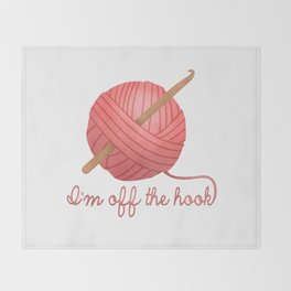 I'm Off The Hook Throw Blanket