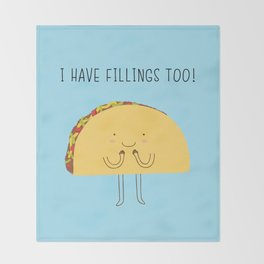 I have fillings too! Throw Blanket