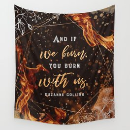 If we burn Wall Tapestry