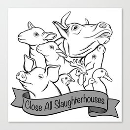 Close All Slaughterhouses Canvas Print