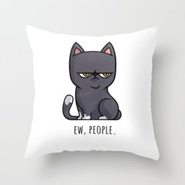 Cute Anti-social Grumpy Kitten, Ew People  Throw Pillow