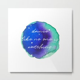 Dance like no one is watching - Watercolor Collection Metal Print