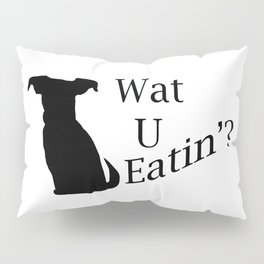 What You Eating Dog Pillow Sham