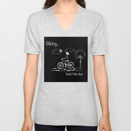 Biking... Yeah! I like that. Unisex V-Neck