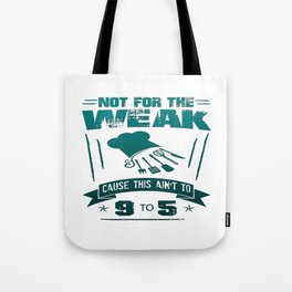 Not for the weak Tote Bag