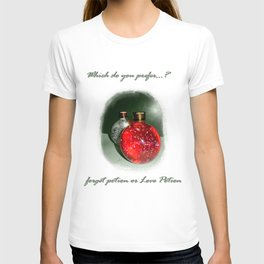 LovePotion or ForgetPotion  T-shirt