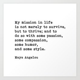 My Mission In Life, Maya Angelou, Motivational Quote Art Print