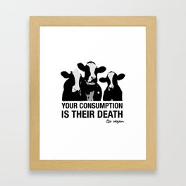 Your consumption is their death Framed Art Print