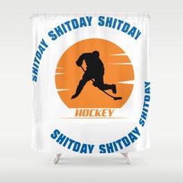 Shitday Hockey Shitday Gift Shower Curtain