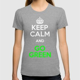 Green Environment Keep Calm Go Green Climate Change T-shirt
