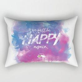 WE WILL BE HAPPY AGAIN Rectangular Pillow