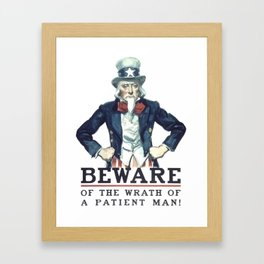 Beware Of The Wrath Of A Patient Man Uncle Sam Framed Art Print