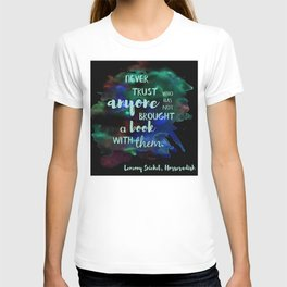 NEVER TRUST SOMEONE WITHOUT A BOOK | LEMONY SNICKET T-shirt